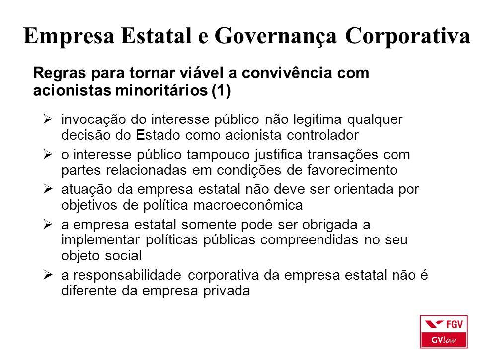 Empresa Estatal e Governança Corporativa Regras para tornar viável a convivência com acionistas minoritários (1)  invocação do interesse público não