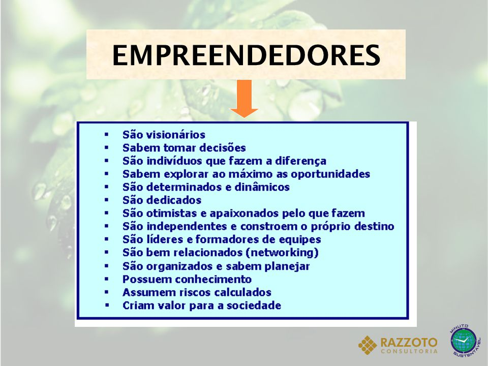CARACTERÍSTICAS NECESSÁRIAS AO EMPREENDEDOR NUNCA PARAR DE APRENDER E DE CRIAR O empreendedor deve estar sempre inovando, melhorando seus serviços e produtos.