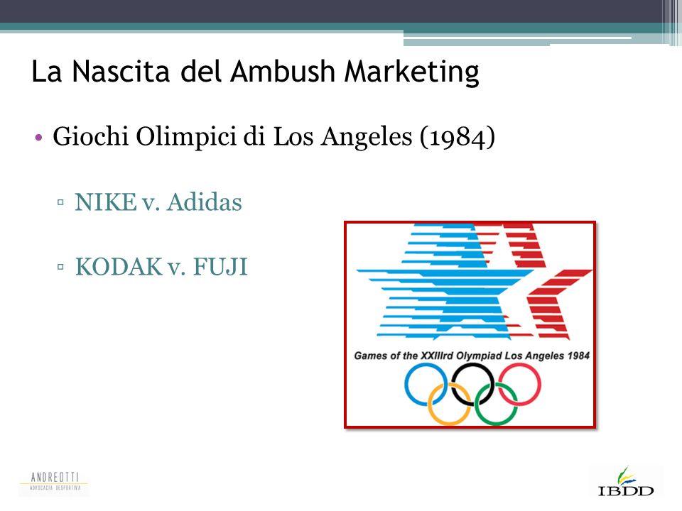 La Nascita del Ambush Marketing Giochi Olimpici di Los Angeles (1984) ▫NIKE v. Adidas ▫KODAK v. FUJI