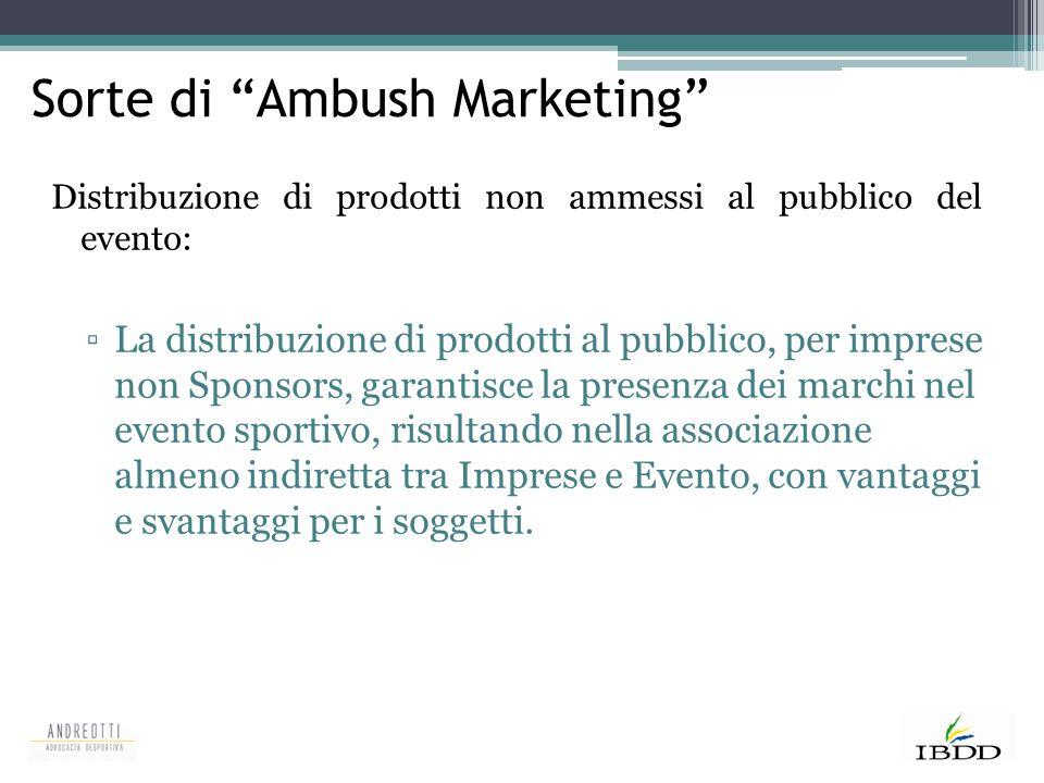 Distribuzione di prodotti non ammessi al pubblico del evento: ▫La distribuzione di prodotti al pubblico, per imprese non Sponsors, garantisce la prese