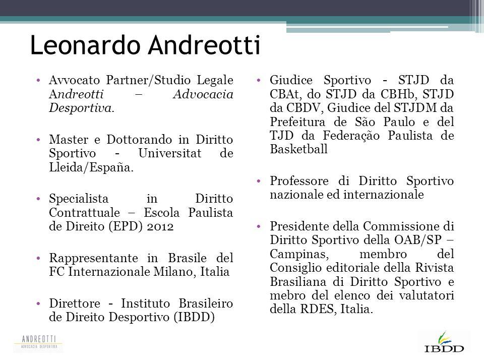 Leonardo Andreotti Avvocato Partner/Studio Legale Andreotti – Advocacia Desportiva. Master e Dottorando in Diritto Sportivo - Universitat de Lleida/Es