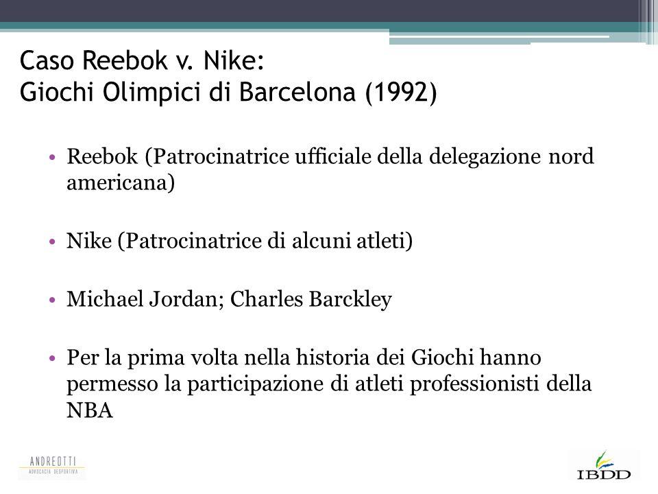 Caso Reebok v. Nike: Giochi Olimpici di Barcelona (1992) Reebok (Patrocinatrice ufficiale della delegazione nord americana) Nike (Patrocinatrice di al