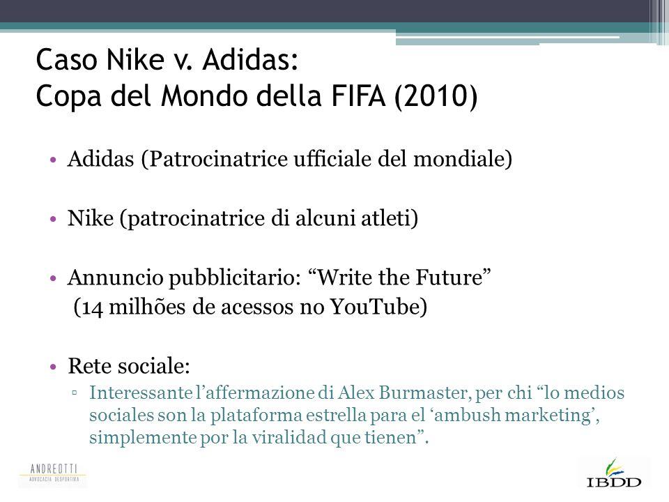Caso Nike v. Adidas: Copa del Mondo della FIFA (2010) Adidas (Patrocinatrice ufficiale del mondiale) Nike (patrocinatrice di alcuni atleti) Annuncio p