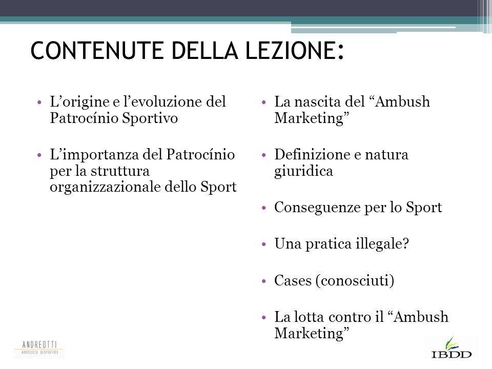 CONTENUTE DELLA LEZIONE : L'origine e l'evoluzione del Patrocínio Sportivo L'importanza del Patrocínio per la struttura organizzazionale dello Sport L