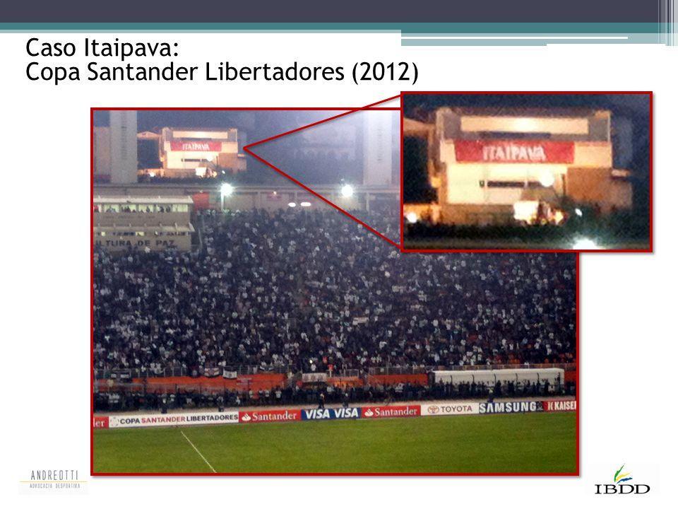 Caso Itaipava: Copa Santander Libertadores (2012)