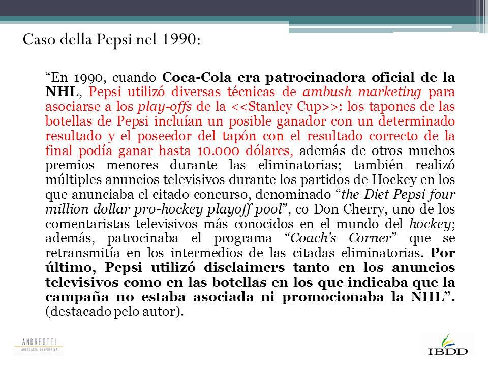 """""""En 1990, cuando Coca-Cola era patrocinadora oficial de la NHL, Pepsi utilizó diversas técnicas de ambush marketing para asociarse a los play-offs de"""
