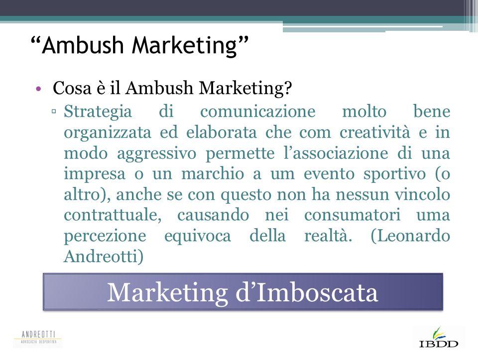"""""""Ambush Marketing"""" Cosa è il Ambush Marketing? ▫Strategia di comunicazione molto bene organizzata ed elaborata che com creatività e in modo aggressivo"""