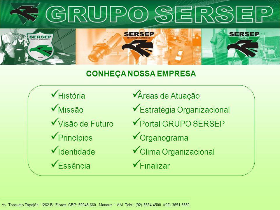 História Missão Visão de Futuro Princípios Identidade Essência Av. Torquato Tapajós, 1262-B. Flores. CEP: 69048-660. Manaus – AM. Tels.: (92) 3654-450