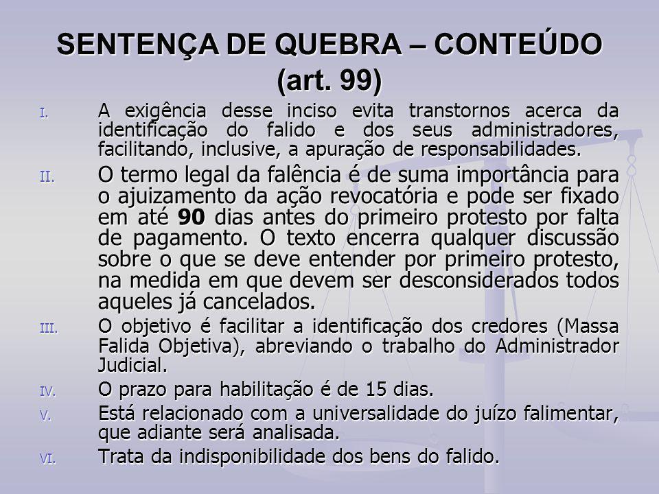 SENTENÇA DE QUEBRA – CONTEÚDO (art. 99) I. A exigência desse inciso evita transtornos acerca da identificação do falido e dos seus administradores, fa
