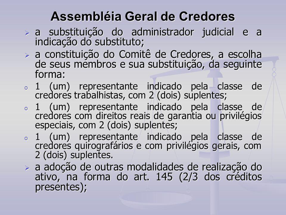 Assembléia Geral de Credores aaaa substituição do administrador judicial e a indicação do substituto; aaaa constituição do Comitê de Credores,