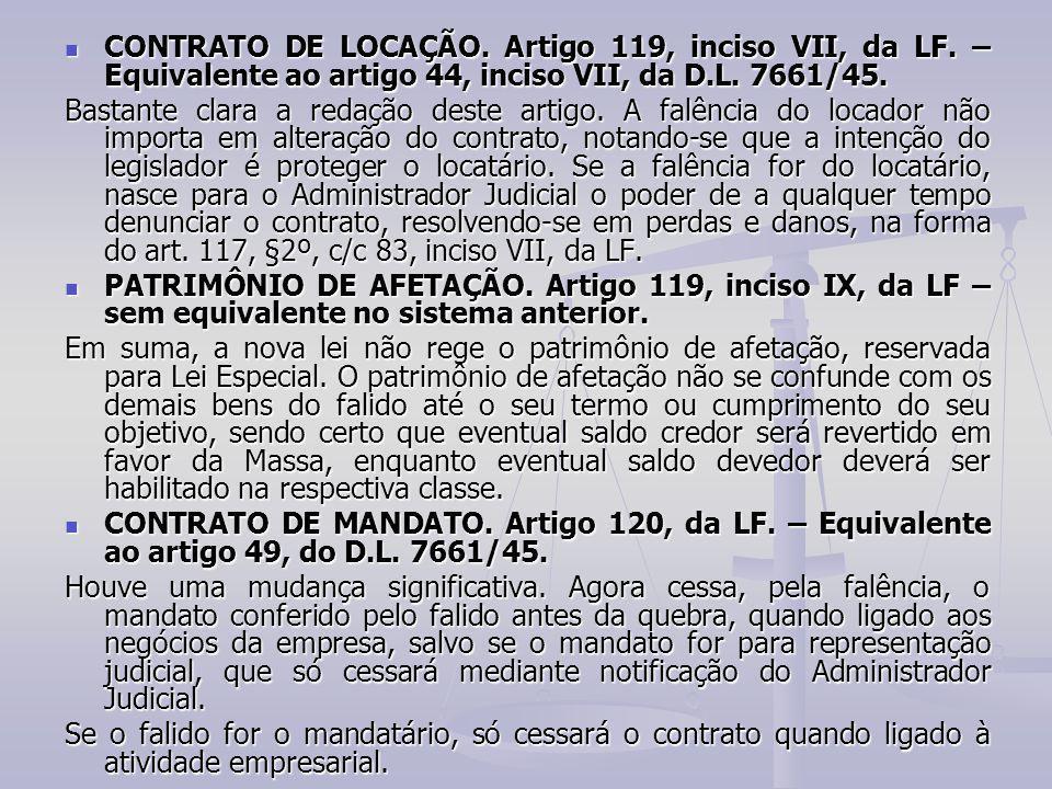 CONTRATO DE LOCAÇÃO. Artigo 119, inciso VII, da LF. – Equivalente ao artigo 44, inciso VII, da D.L. 7661/45. CONTRATO DE LOCAÇÃO. Artigo 119, inciso V