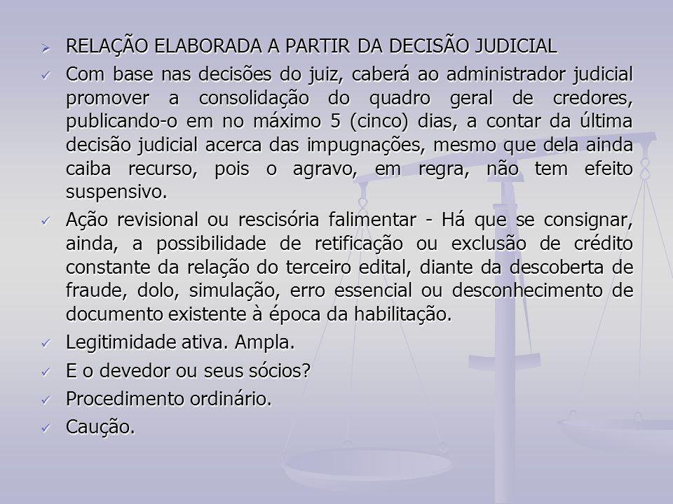  RELAÇÃO ELABORADA A PARTIR DA DECISÃO JUDICIAL Com base nas decisões do juiz, caberá ao administrador judicial promover a consolidação do quadro ger