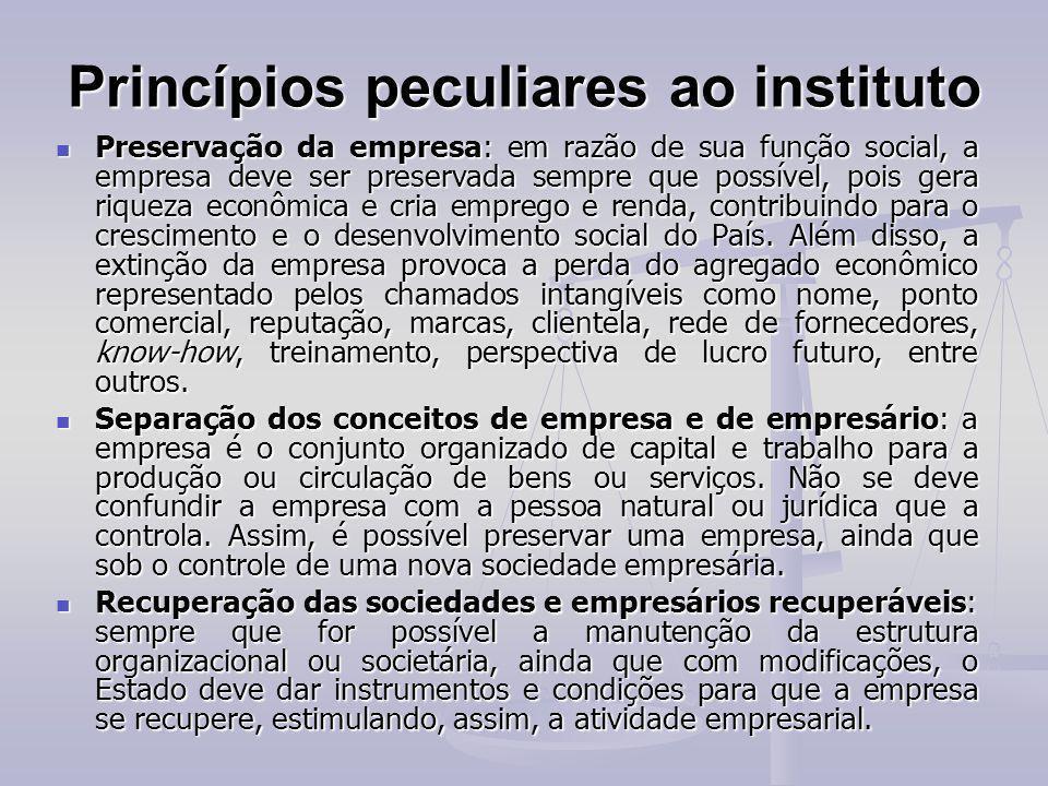 Princípios peculiares ao instituto Preservação da empresa: em razão de sua função social, a empresa deve ser preservada sempre que possível, pois gera