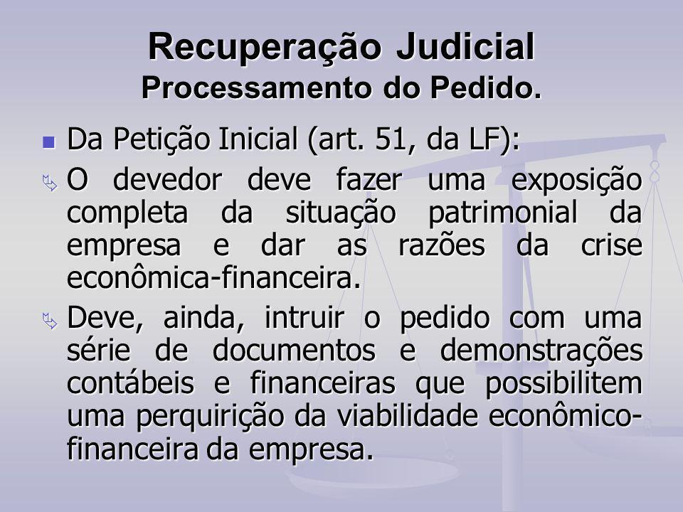 Recuperação Judicial Processamento do Pedido. Da Petição Inicial (art. 51, da LF): Da Petição Inicial (art. 51, da LF):  O devedor deve fazer uma exp