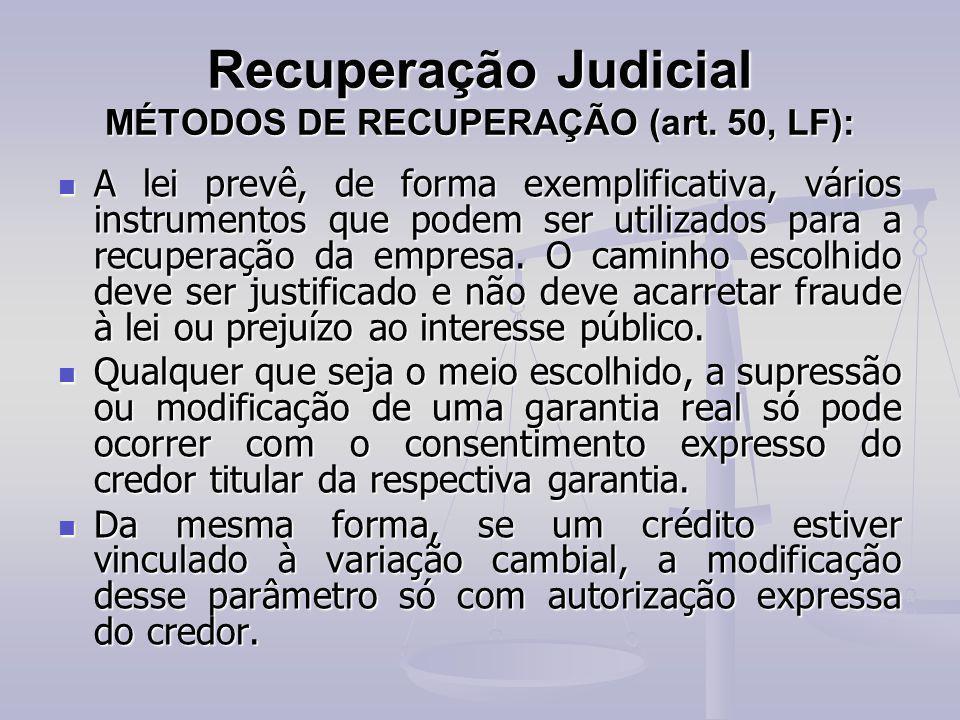 Recuperação Judicial MÉTODOS DE RECUPERAÇÃO (art. 50, LF): A lei prevê, de forma exemplificativa, vários instrumentos que podem ser utilizados para a