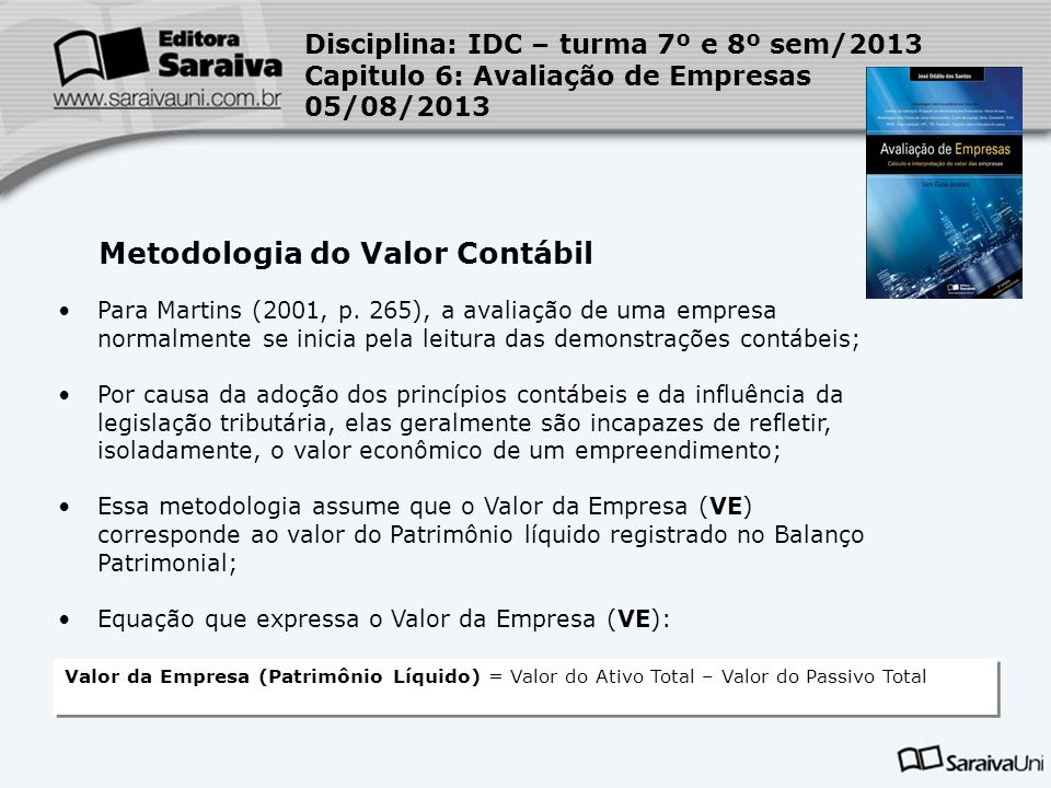 Metodologia do Valor Contábil Para Martins (2001, p.