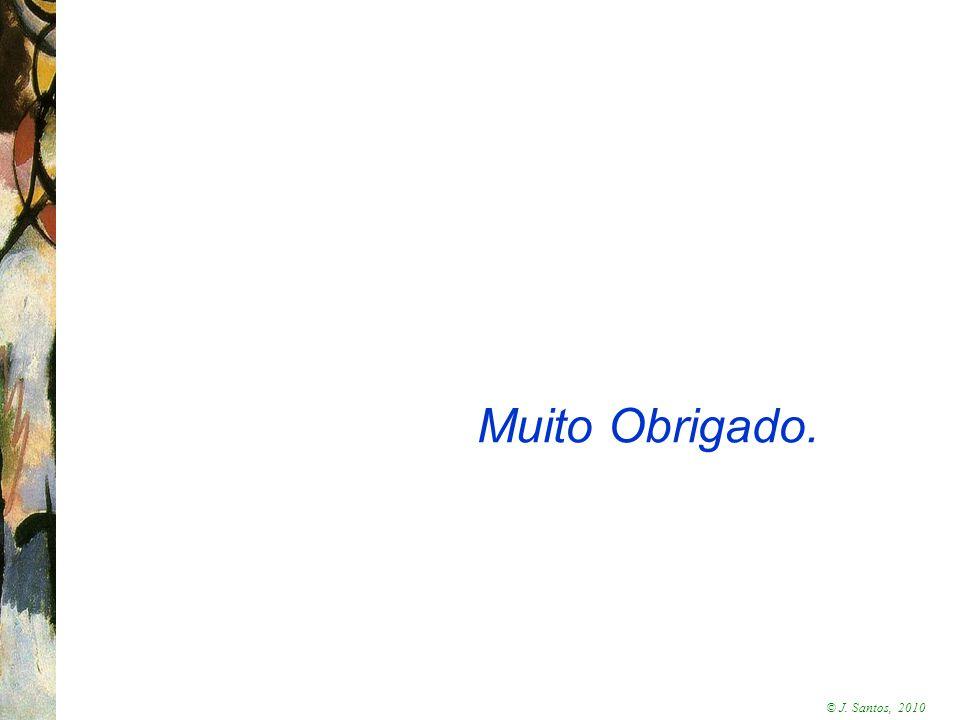 © J. Santos, 2010 Muito Obrigado.