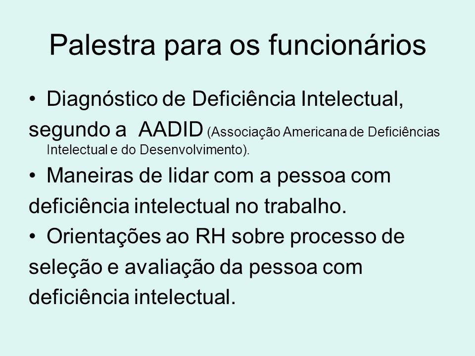 Palestra para os funcionários Diagnóstico de Deficiência Intelectual, segundo a AADID (Associação Americana de Deficiências Intelectual e do Desenvolv