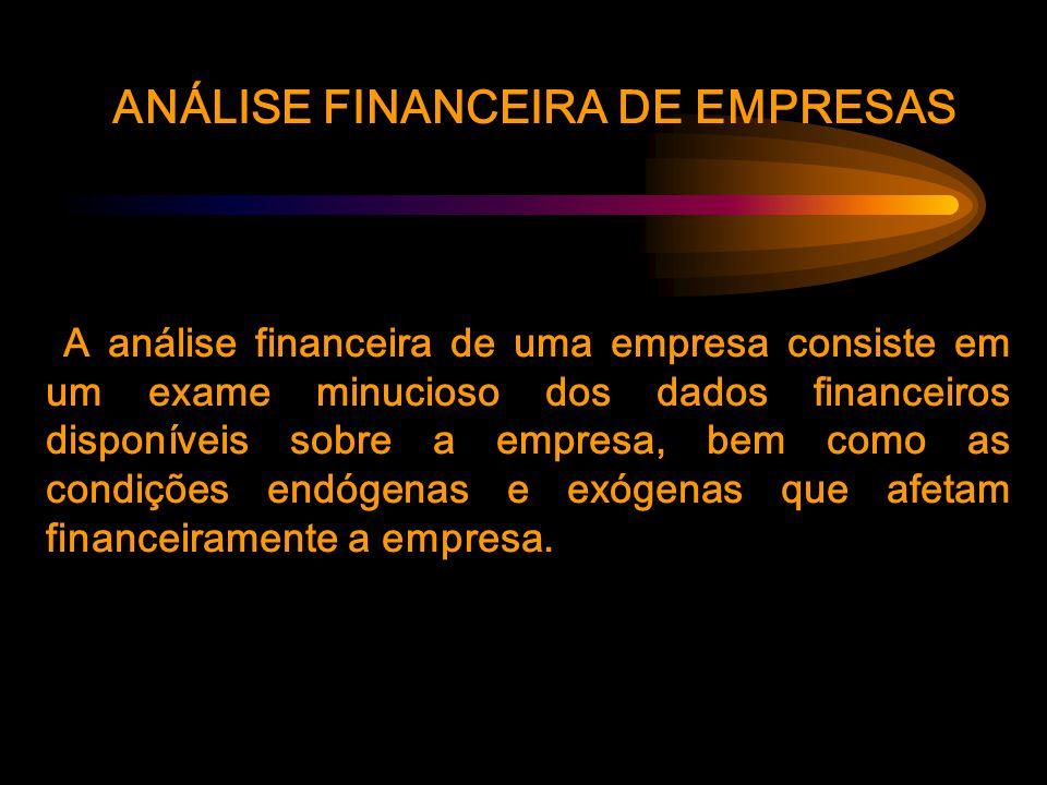 ANÁLISE FINANCEIRA DE EMPRESAS A análise financeira de uma empresa consiste em um exame minucioso dos dados financeiros disponíveis sobre a empresa, bem como as condições endógenas e exógenas que afetam financeiramente a empresa.