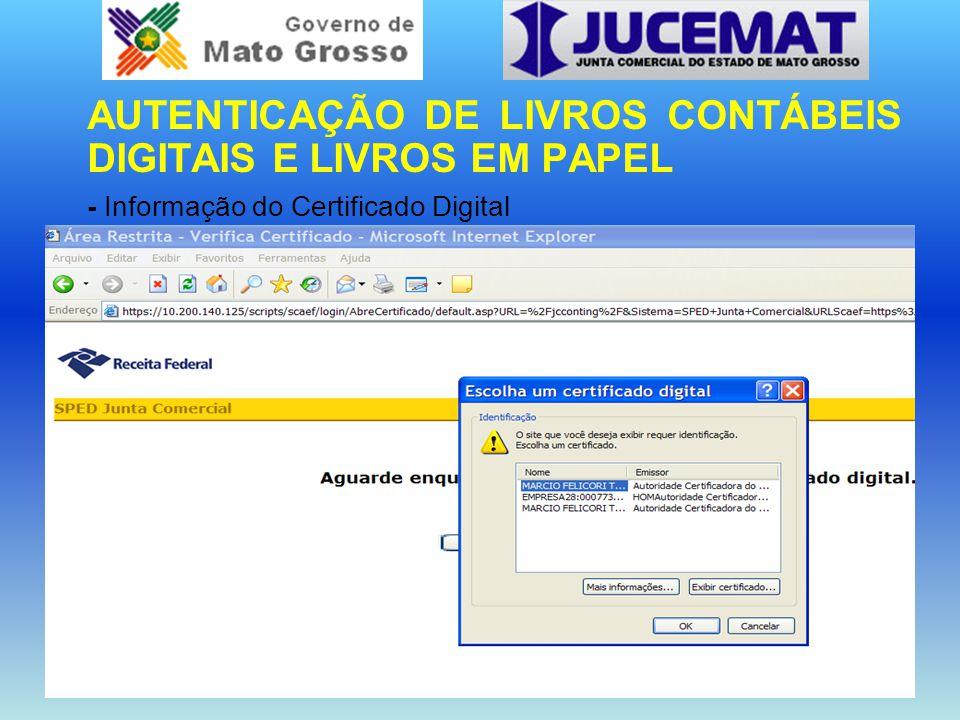 AUTENTICAÇÃO DE LIVROS CONTÁBEIS DIGITAIS E LIVROS EM PAPEL - Informação do Certificado Digital