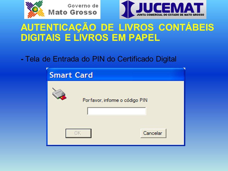 AUTENTICAÇÃO DE LIVROS CONTÁBEIS DIGITAIS E LIVROS EM PAPEL - Tela de Entrada do PIN do Certificado Digital