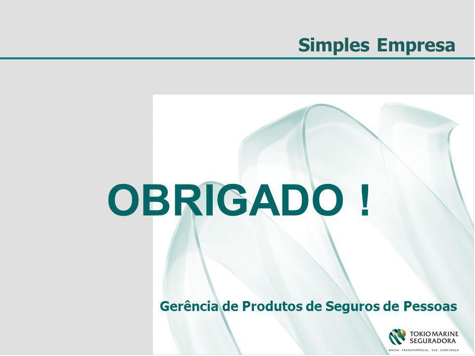 Simples Empresa OBRIGADO ! Gerência de Produtos de Seguros de Pessoas