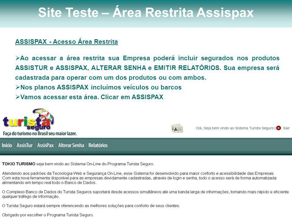 ASSISPAX - Acesso Área Restrita  Ao acessar a área restrita sua Empresa poderá incluir segurados nos produtos ASSISTUR e ASSISPAX, ALTERAR SENHA e EM
