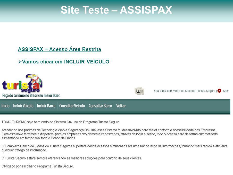ASSISPAX – Acesso Área Restrita  Vamos clicar em INCLUIR VEÍCULO Site Teste – ASSISPAX