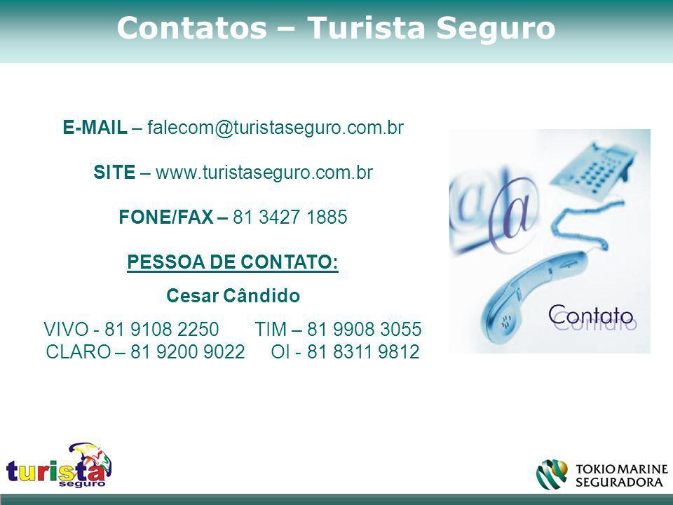 Contatos – Turista Seguro E-MAIL – falecom@turistaseguro.com.br SITE – www.turistaseguro.com.br FONE/FAX – 81 3427 1885 PESSOA DE CONTATO: Cesar Cândi