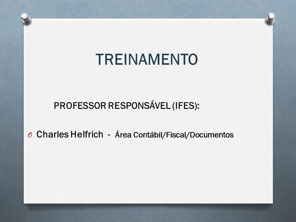 TREINAMENTO PROFESSOR RESPONSÁVEL (IFES): O Charles Helfrich - Área Contábil/Fiscal/Documentos