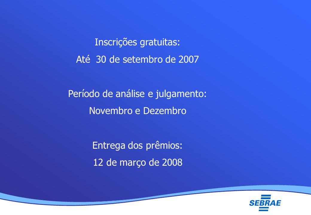 Lei Geral da Micro e Pequena Empresa UMC Inscrições gratuitas: Até 30 de setembro de 2007 Período de análise e julgamento: Novembro e Dezembro Entrega dos prêmios: 12 de março de 2008