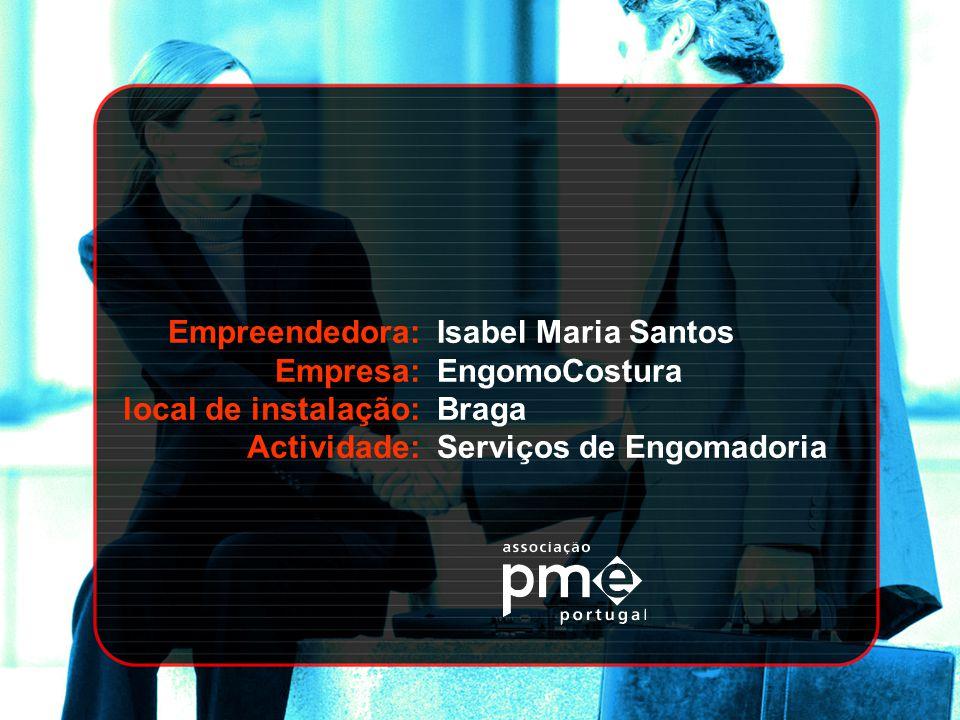 Empreendedora: Empresa: local de instalação: Actividade: Maria Antónia Cunha Maria Antónia Monteiro Cunha Leiria Prestação de serviços na área da organização de eventos culturais
