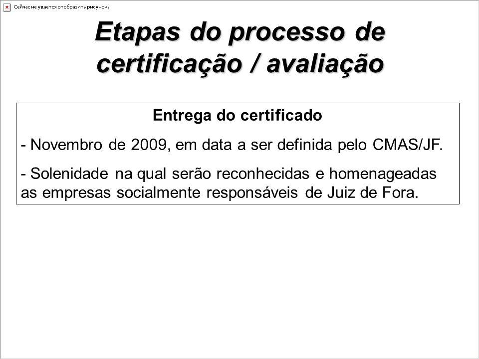 Entrega do certificado - Novembro de 2009, em data a ser definida pelo CMAS/JF.