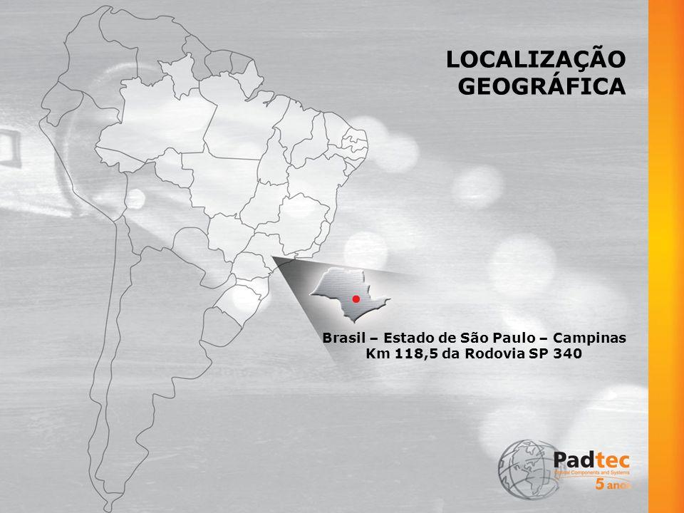 LOCALIZAÇÃO GEOGRÁFICA Brasil – Estado de São Paulo – Campinas Km 118,5 da Rodovia SP 340