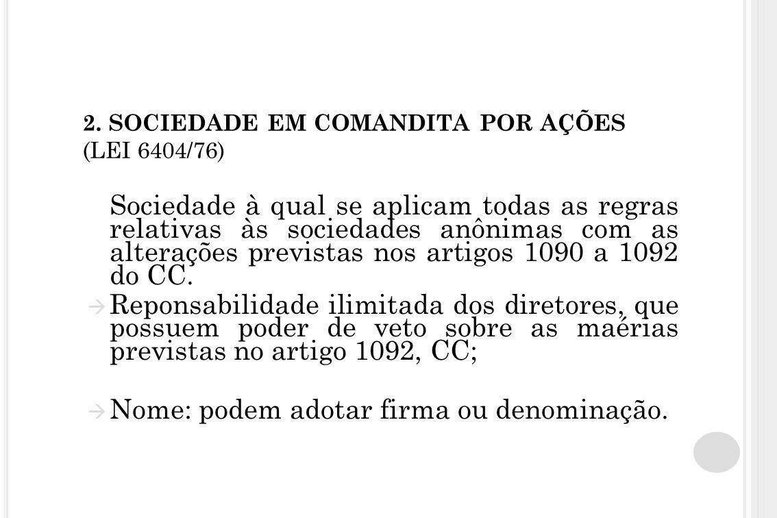 2. SOCIEDADE EM COMANDITA POR AÇÕES (LEI 6404/76) Sociedade à qual se aplicam todas as regras relativas às sociedades anônimas com as alterações previ