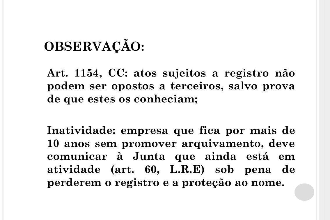 OBSERVAÇÃO: Art. 1154, CC: atos sujeitos a registro não podem ser opostos a terceiros, salvo prova de que estes os conheciam; Inatividade: empresa que
