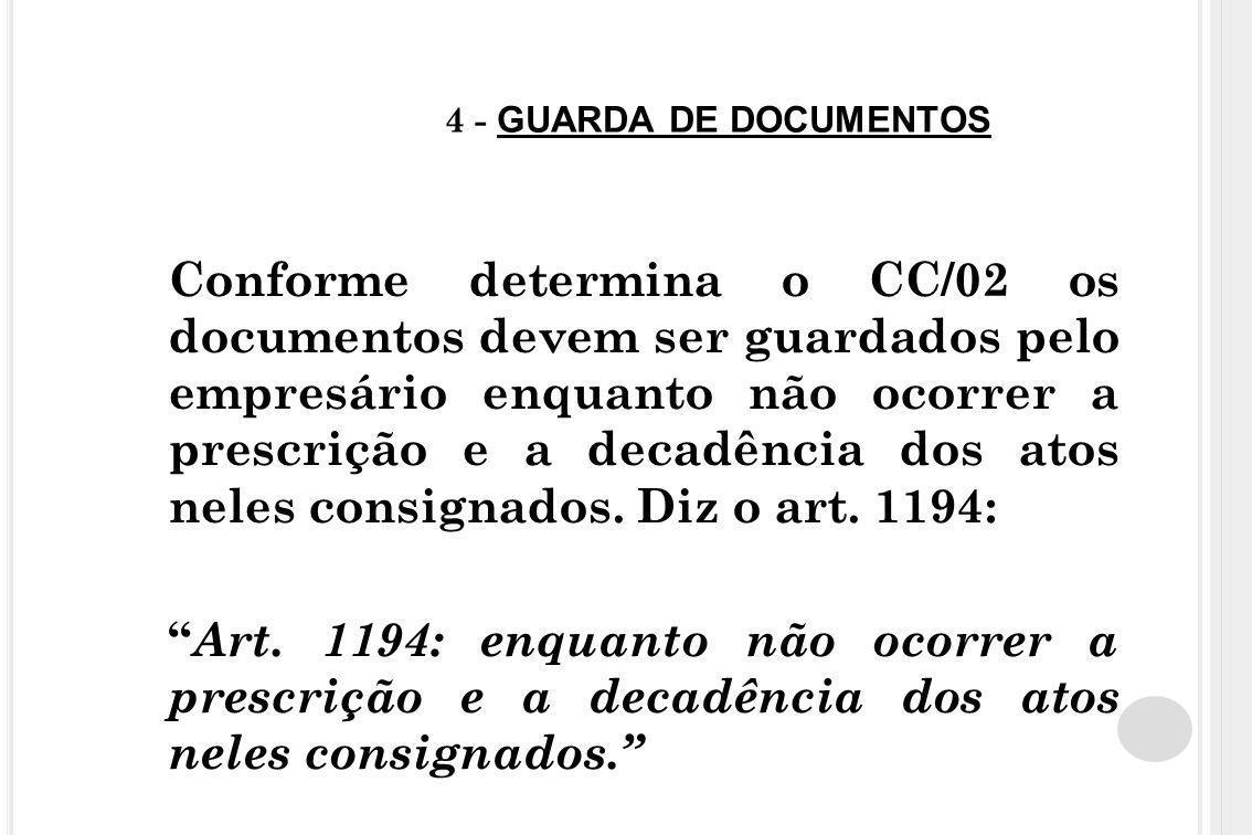 4 - GUARDA DE DOCUMENTOS Conforme determina o CC/02 os documentos devem ser guardados pelo empresário enquanto não ocorrer a prescrição e a decadência
