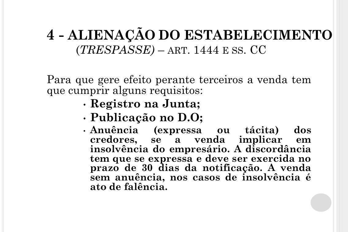 4 - ALIENAÇÃO DO ESTABELECIMENTO ( TRESPASSE) – ART. 1444 E SS. CC Para que gere efeito perante terceiros a venda tem que cumprir alguns requisitos: R