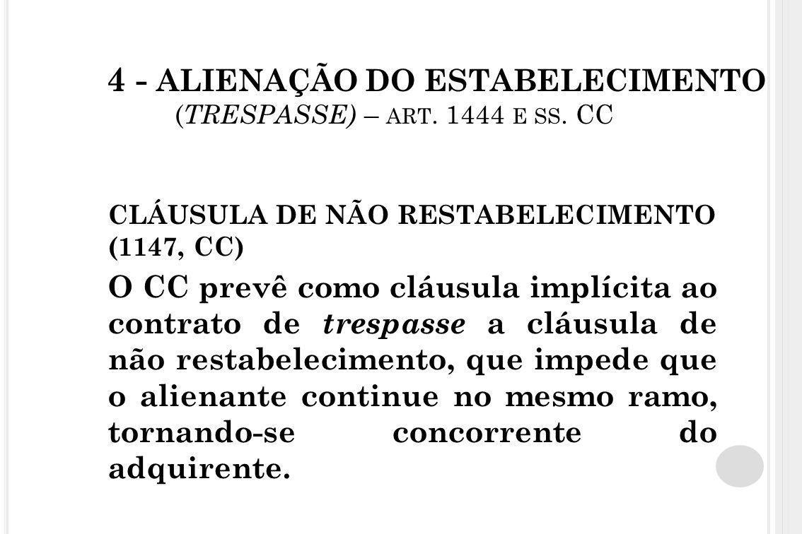 4 - ALIENAÇÃO DO ESTABELECIMENTO ( TRESPASSE) – ART. 1444 E SS. CC CLÁUSULA DE NÃO RESTABELECIMENTO (1147, CC) O CC prevê como cláusula implícita ao c