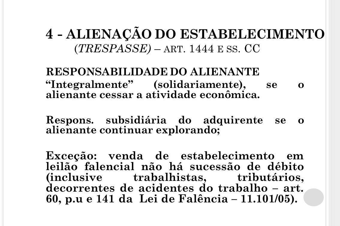 """4 - ALIENAÇÃO DO ESTABELECIMENTO ( TRESPASSE) – ART. 1444 E SS. CC RESPONSABILIDADE DO ALIENANTE """"Integralmente"""" (solidariamente), se o alienante cess"""