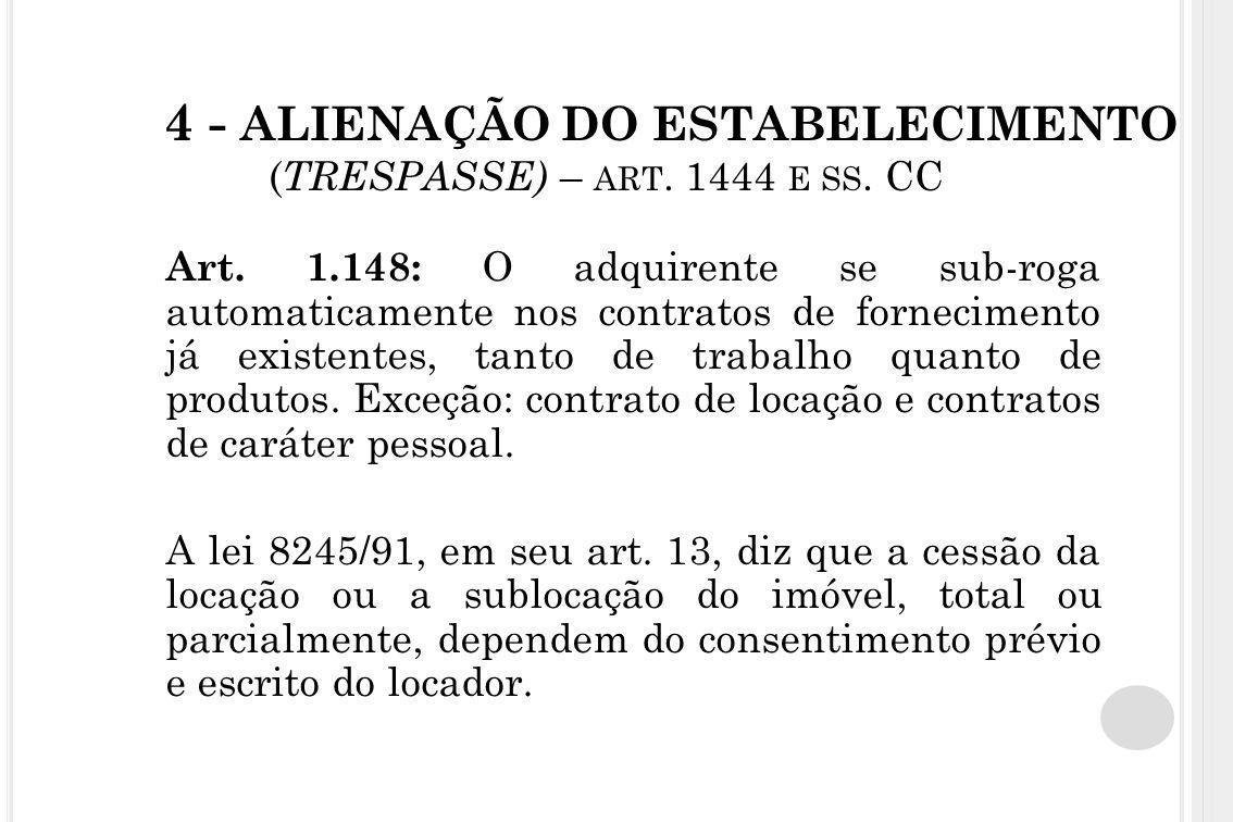 4 - ALIENAÇÃO DO ESTABELECIMENTO ( TRESPASSE) – ART. 1444 E SS. CC Art. 1.148: O adquirente se sub-roga automaticamente nos contratos de fornecimento