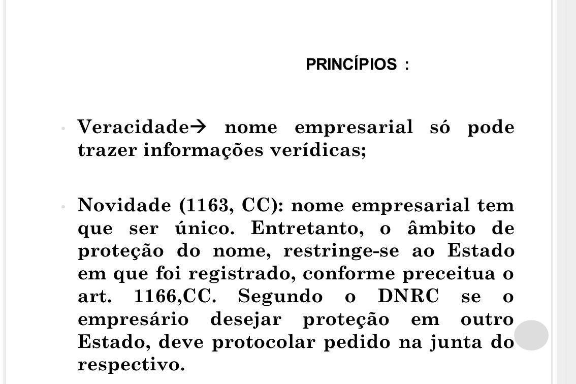 PRINCÍPIOS : Veracidade  nome empresarial só pode trazer informações verídicas; Novidade (1163, CC): nome empresarial tem que ser único. Entretanto,