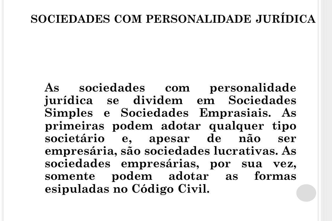 SOCIEDADES COM PERSONALIDADE JURÍDICA As sociedades com personalidade jurídica se dividem em Sociedades Simples e Sociedades Emprasiais. As primeiras