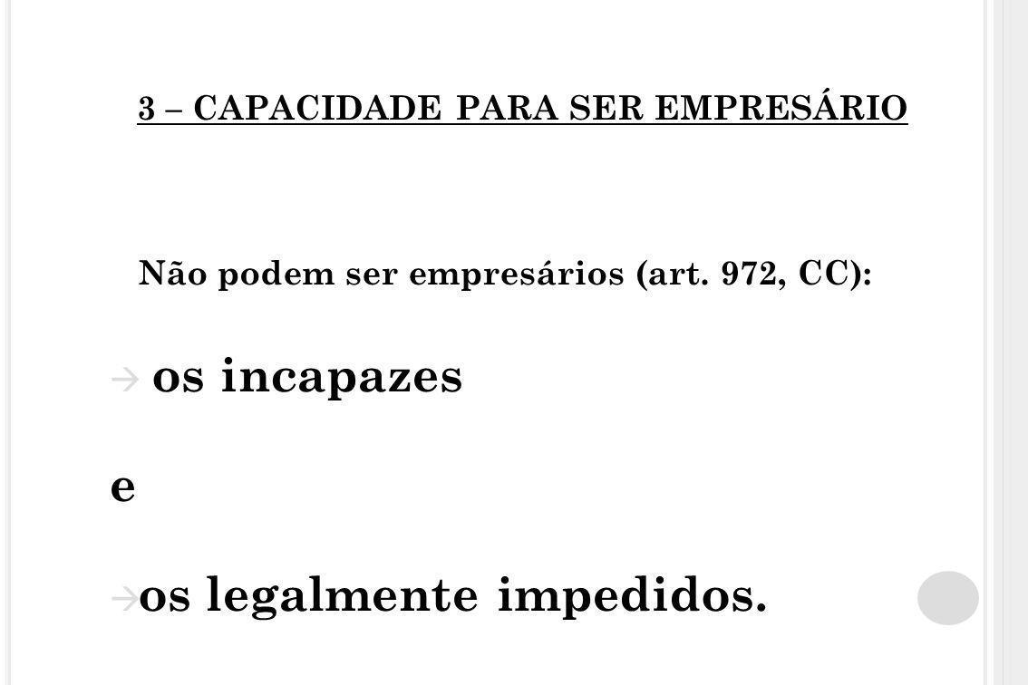3 – CAPACIDADE PARA SER EMPRESÁRIO Não podem ser empresários (art. 972, CC):  os incapazes e  os legalmente impedidos.