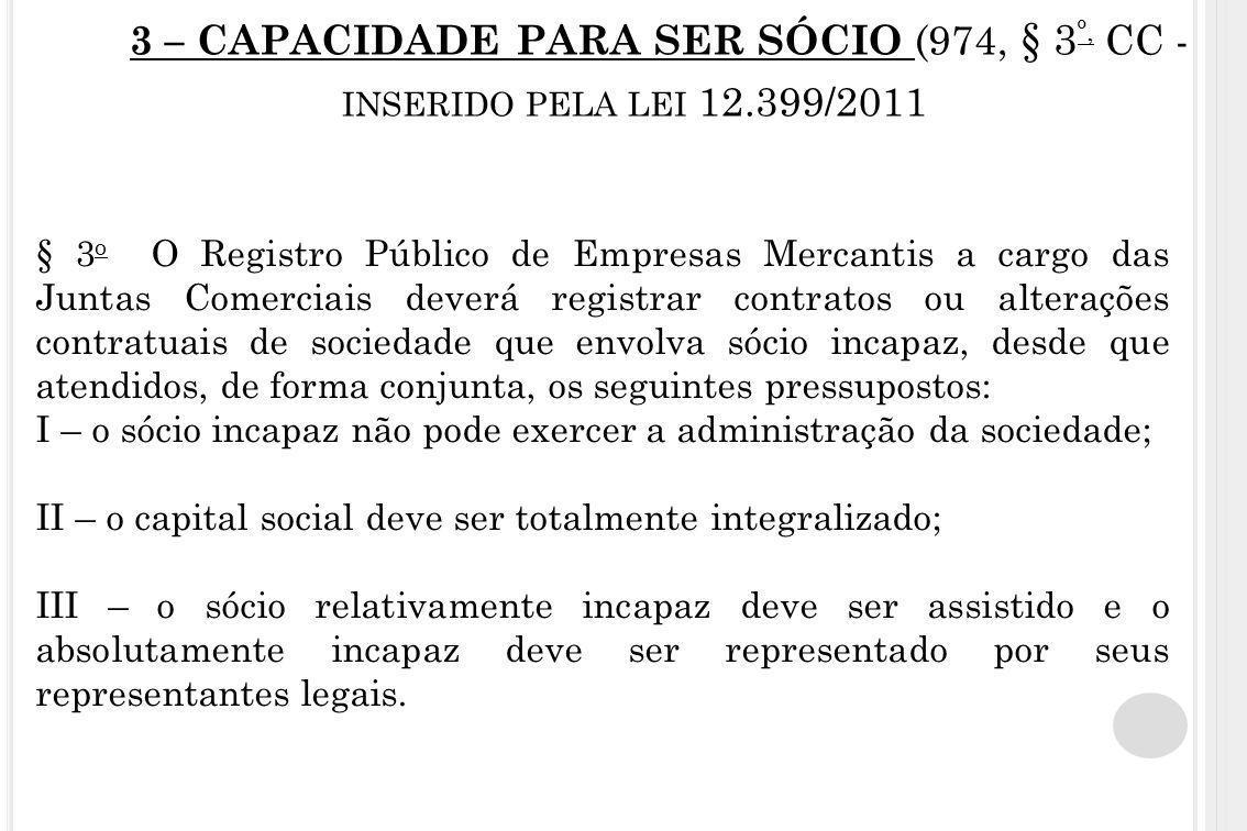 3 – CAPACIDADE PARA SER SÓCIO (974, § 3 º, CC - INSERIDO PELA LEI 12.399/2011 § 3 o O Registro Público de Empresas Mercantis a cargo das Juntas Comerc