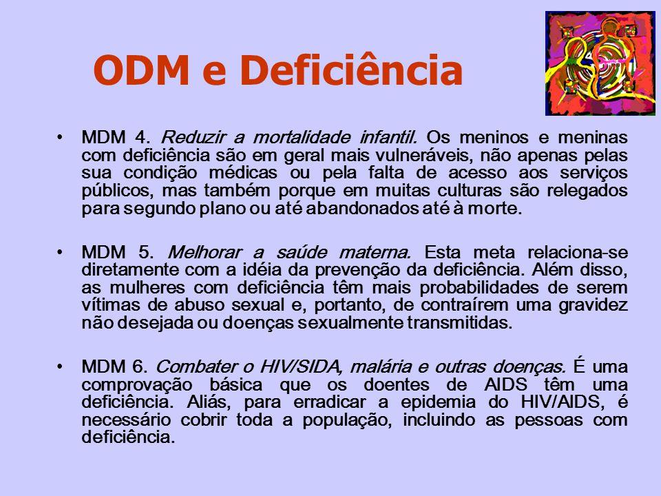 MDM 4. Reduzir a mortalidade infantil. Os meninos e meninas com deficiência são em geral mais vulneráveis, não apenas pelas sua condição médicas ou pe