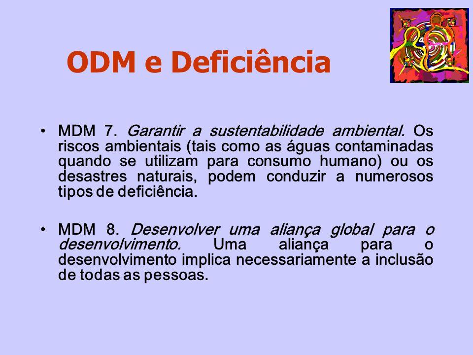 MDM 7. Garantir a sustentabilidade ambiental. Os riscos ambientais (tais como as águas contaminadas quando se utilizam para consumo humano) ou os desa