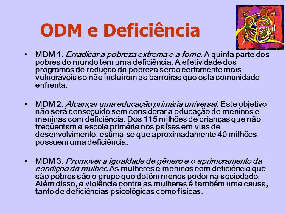 MDM 1. Erradicar a pobreza extrema e a fome. A quinta parte dos pobres do mundo tem uma deficiência. A efetividade dos programas de redução da pobreza