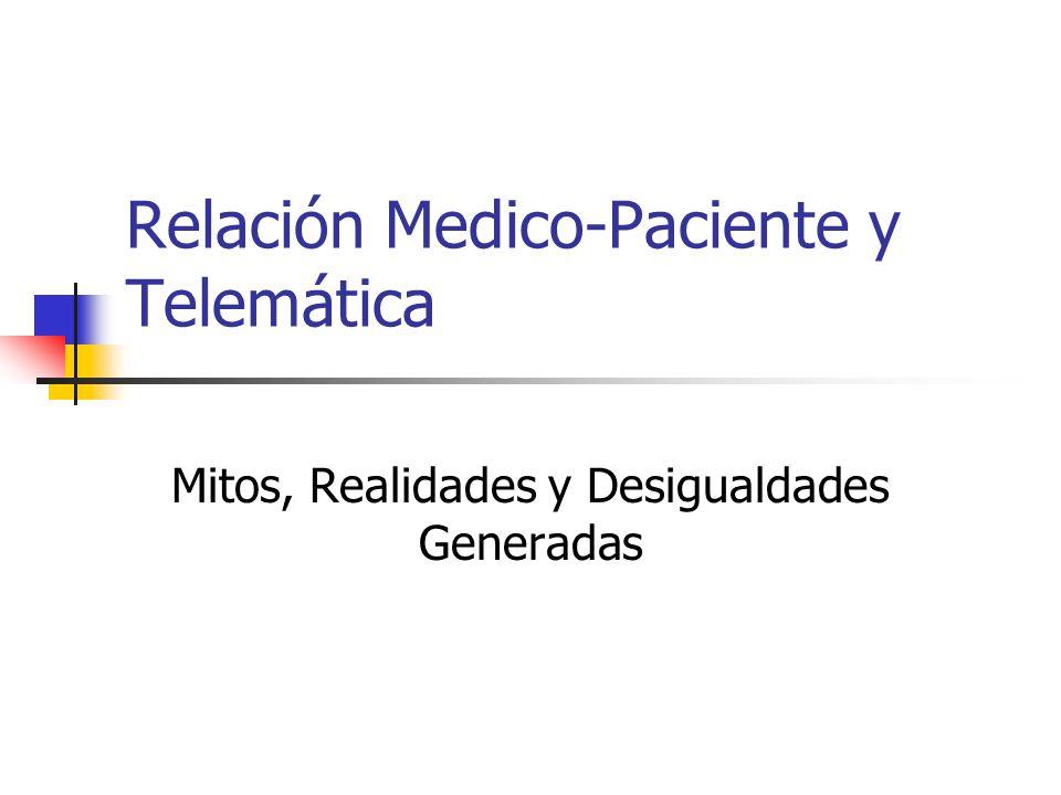 Relación Medico-Paciente y Telemática Mitos, Realidades y Desigualdades Generadas