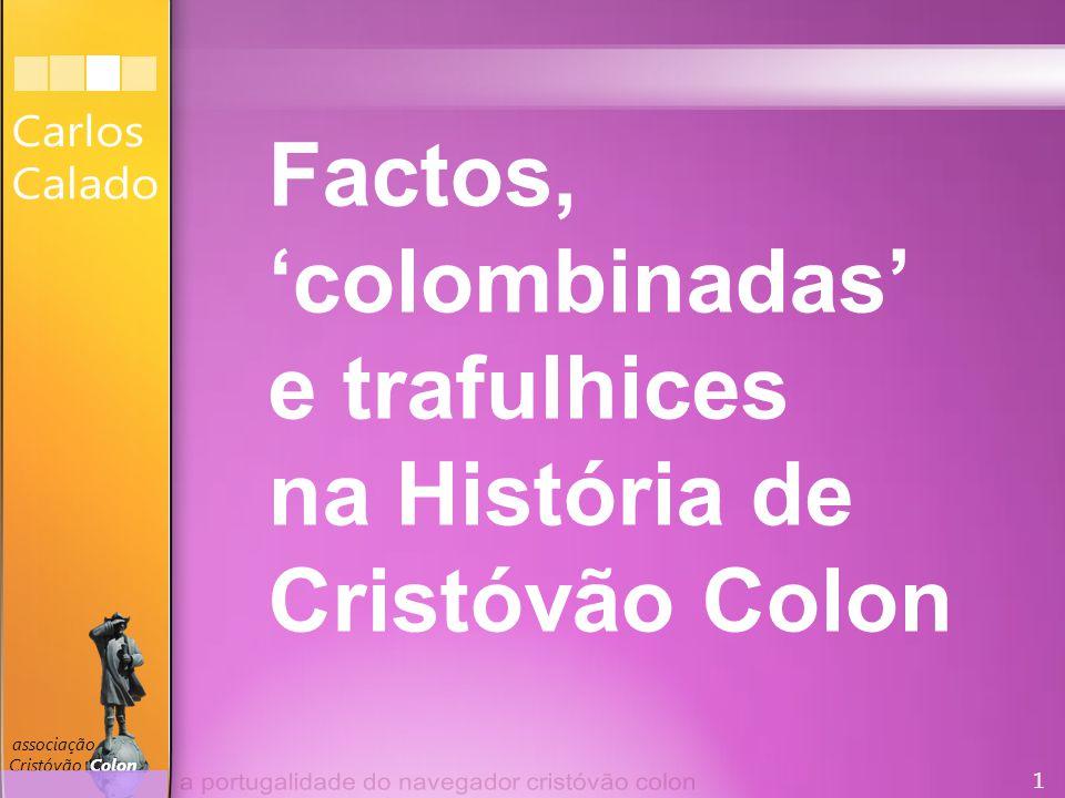 1 associação Cristóvão Colon Factos, 'colombinadas' e trafulhices na História de Cristóvão Colon